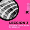 Leccion 3 Aprende a Comunicar en Colores