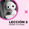 Lección 5 Diseña tu futuro