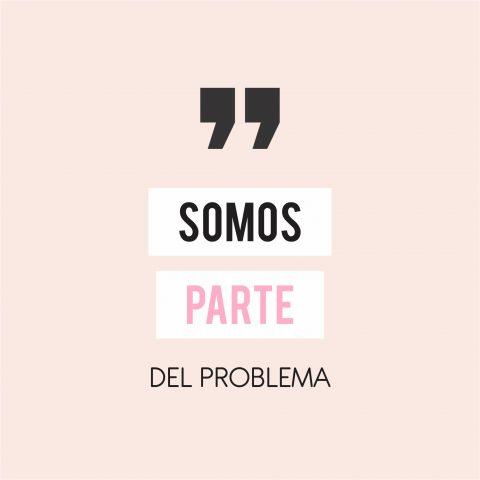somos_parte_del_problema